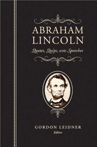 9781581826777: Abraham Lincoln: Quotes, Quips, and Speeches