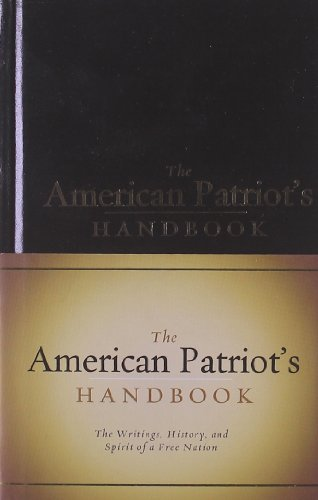 9781581826814: The American Patriot's Handbook: The Writings, History, and Spirit of a Free Nation