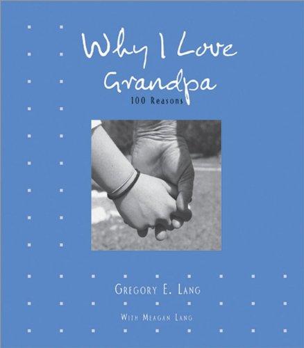 9781581826968: Why I Love Grandpa: 100 Reasons