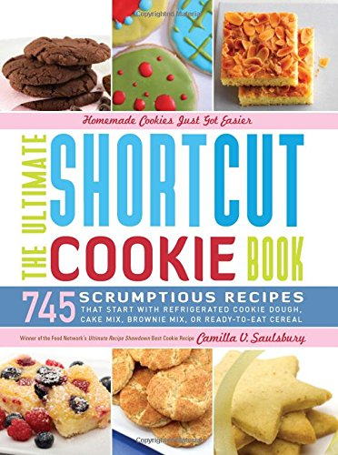 The Ultimate Shortcut Cookie Cookbook