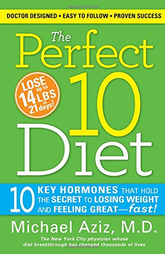 9781581827040: The Perfect 10 Diet: 10 Key Hormones That Hold the Secret to Losing Weight and Feeling Great-Fast!