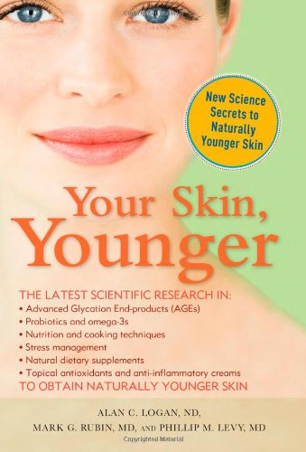 Your Skin, Younger: Alan C. Logan; Phillip Levy; Mark G. Rubin