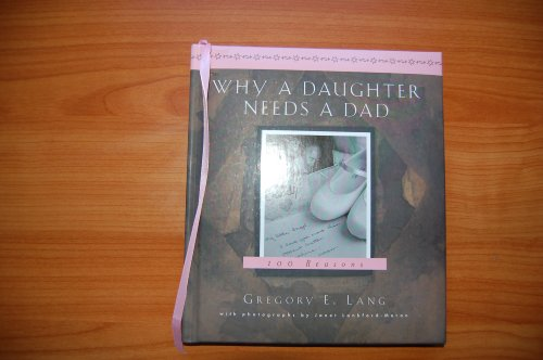 9781581829983 Why A Daughter Needs A Dad Abebooks Gregory E