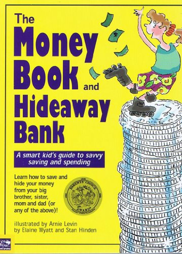 The Money Book and Hideaway Bank: A Smart Kid's Guide to Savvy Saving and Spending