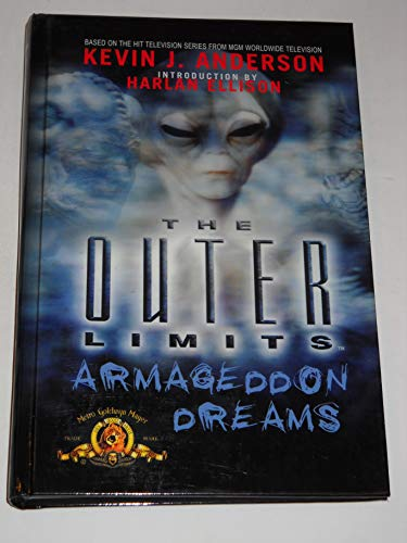 The Outer Limits : Armageddon Dreams: Kevin J. Anderson *SIGNED BY HARLAN ELLISON*