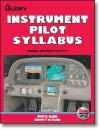 Gleim Instrument Pilot Sylablus (Complete Instrument Pilot Sylabus): Irvin N. Gleim, Garrett W. ...
