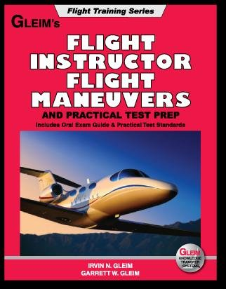 9781581945676: Flight Instructor: Practical Test Prep and Flight Maneuvers: Learn to Fly, Become a Pilot Boo Klet