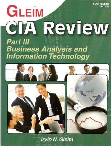 CIA Review Part III: Business Analysis and Information Technology: Irvin M. Gleim