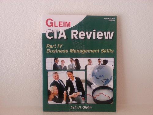Gleim CIA Review Part Iv- Business Management Skills 14th Edition (Gleim CIA Review): Irvin N. ...