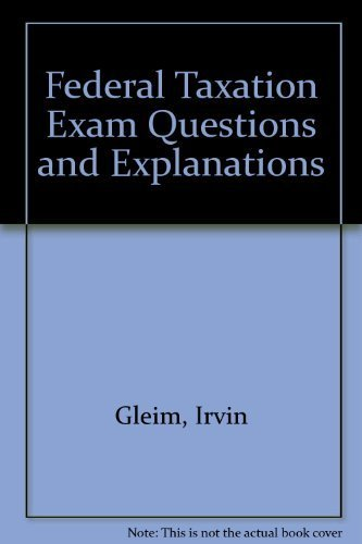 9781581948424: Federal Taxation Exam Questions and Explanations