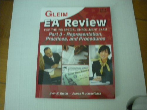 9781581948899: Gleim EA Review 2011 Part 3 Representation, Practices and Procedures (IRS Enrolled Agent Review, Part 3 Representation, Practices, and Procedures)