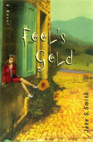 Fool's Gold --Signed--: SMITH, JANE S