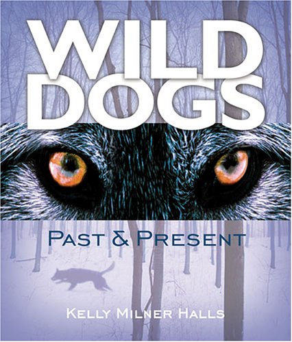 9781581960273: Wild Dogs: Past & Present