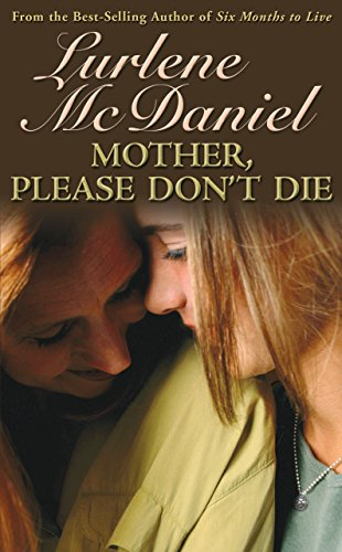 Mother, Please Don't Die (158196028X) by McDaniel, Lurlene