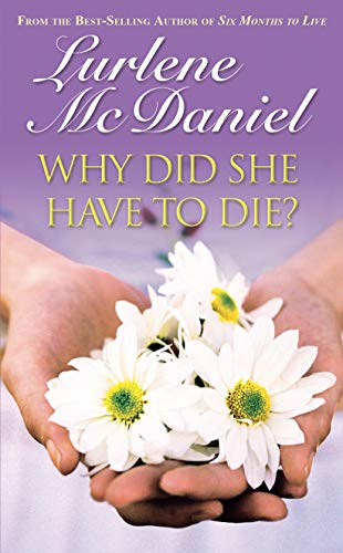 9781581960297: Why Did She Have To Die? (Lurlene McDaniel Books)