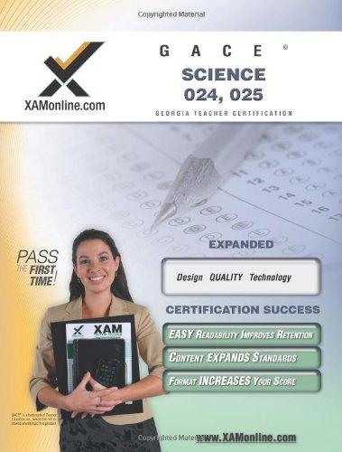 GACE Science 024, 025 Teacher Certification Test Prep Study Guide (XAM GACE): Creator-Xamonline