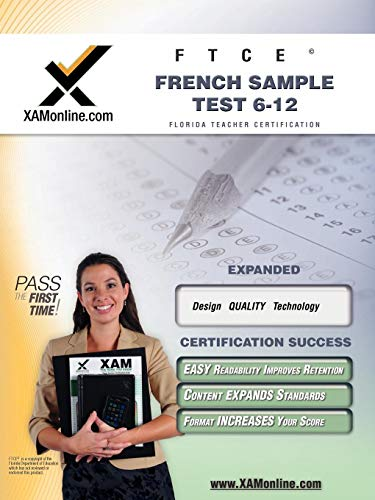 9781581976199: FTCE French Sample Test 6-12 Teacher Certification Test Prep Study Guide (XAMonline Teacher Certification Study Guides)