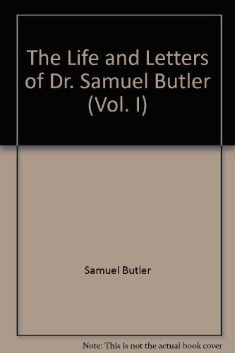 Life and Letters of Dr. Samuel Butler: Butler, Samuel