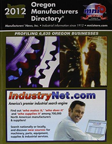 Oregon Manufacturers Directory 2012: Manufacturers' News Inc.