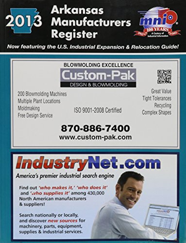Arkansas Manufacturers Register 2013: Manufacturers News, Inc.