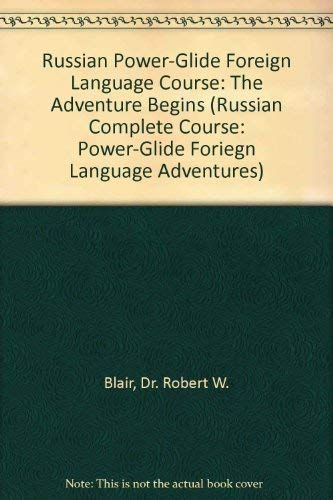 9781582040141: Russian Power-Glide Foreign Language Course: The Adventure Begins (Russian Complete Course: Power-Glide Foriegn Language Adventures)