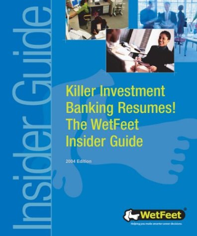 9781582073125: Killer Investment Banking Resumes! The WetFeet Insider Guide