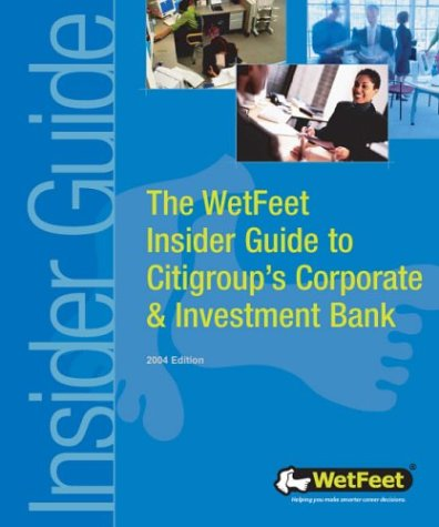 9781582073200: The WetFeet Insider Guide to Citigroup's Corporate & Investment Bank