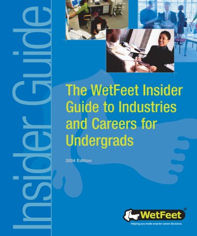 9781582073682: The WetFeet Insider Guide to Industries and Careers for Undergrads