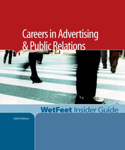 9781582074337: Careers in Advertising & Public Relations: The WetFeet Insider Guide (2005 Edition)