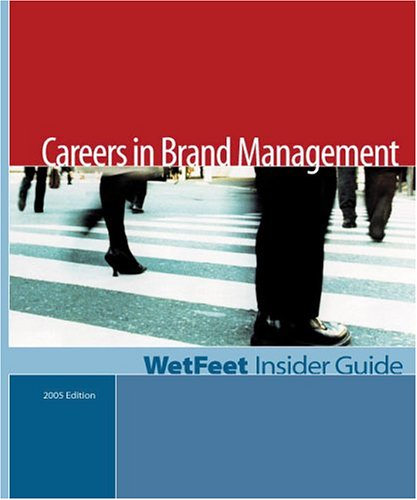 9781582074344: Careers in Brand Management, 2005 edition: WetFeet Insider Guide