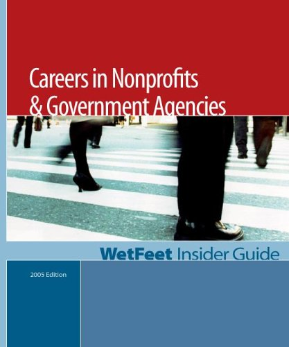 9781582074580: Careers in Nonprofits and Government Agencies, 2005 Edition: WetFeet Insider Guide