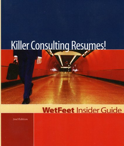 9781582074603: Killer Consulting Resumes! (WetFeet Insider Guide)