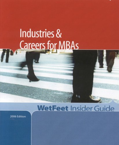 9781582075167: Industries and Careers for MBAs, 2006 Edition: WetFeet Insider Guide