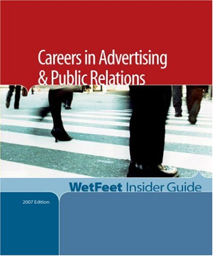 9781582075204: Careers in Advertising & Public Relations, 2006 Edition: WetFeet Insider Guide