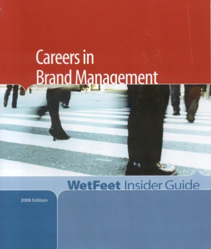 9781582075310: Careers in Brand Management, 2006 Edition: WetFeet Insider Guide