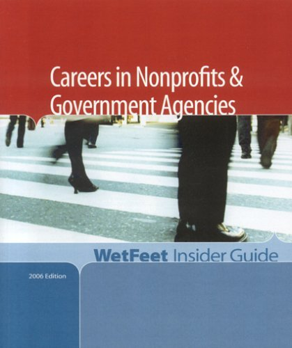 9781582075365: Careers in Nonprofits and Government Agencies, 2006 Edition: WetFeet Insider Guide