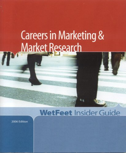 Careers in Marketing and Market Research (WetFeet Insider Guide): WetFeet