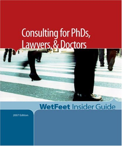 9781582076744: Consulting for PhDs, Lawyers, & Doctors