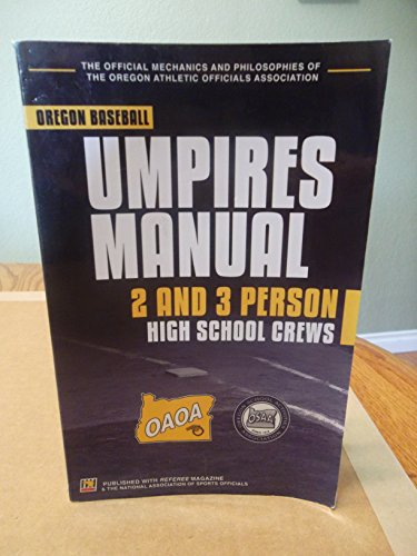 Oregon Baseball Umpires Manual; 2 and 3 Person High School Crews: Unknown