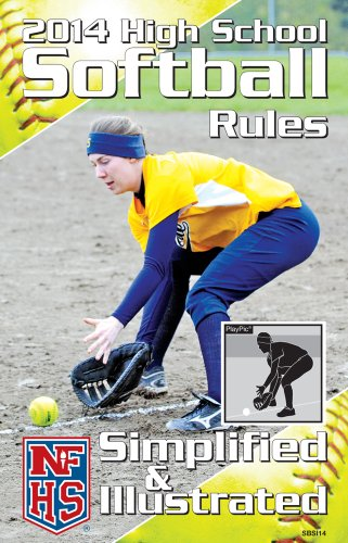 9781582082400: 2014 NFHS High School Softball Rules Simplified & Illustrated