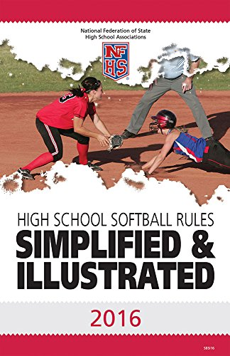 9781582083063: 2016 NFHS Softball Rules Simplified & Illustrated