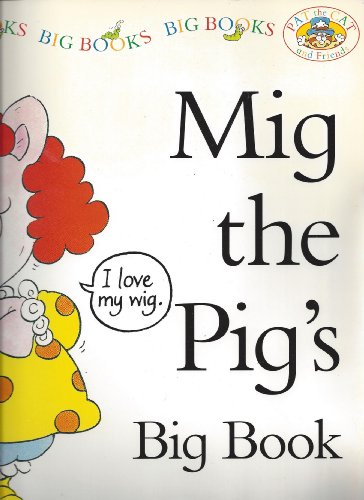 9781582091877: Mig the Pig's Big Book (Pat the Cat and Friends) (Pat the Cat and Friends)