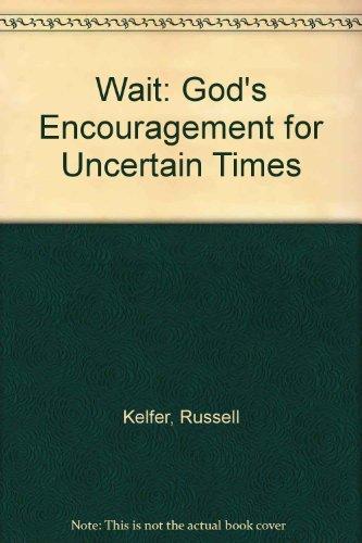 9781582094458: Wait: God's Encouragement for Uncertain Times