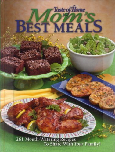 9781582094755: Mom's Best Meals (Taste of Home)