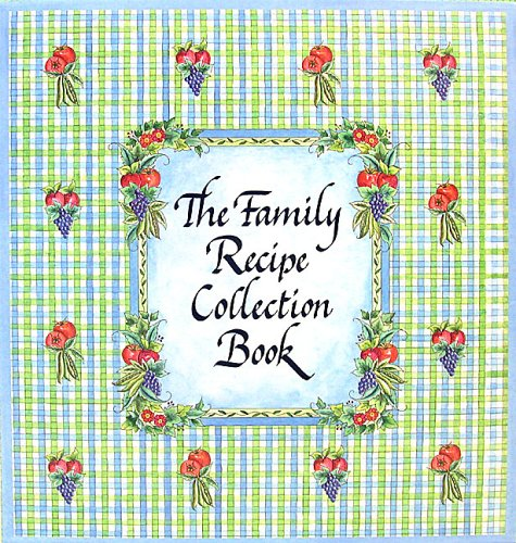 9781582097459: The Family Recipe Collection Book