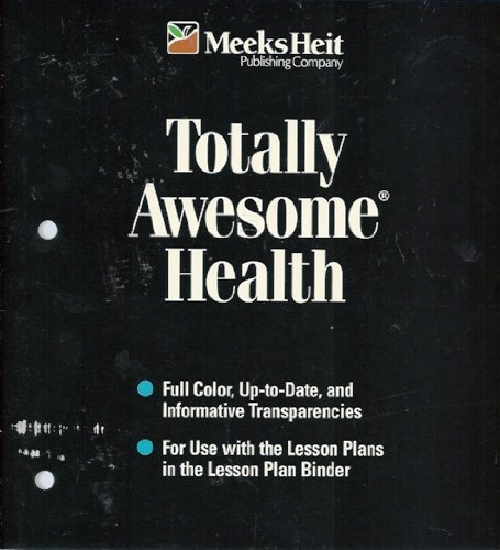 Transparency Book for Totally Awesom Health: Philip Heit, Linda Brower Meeks