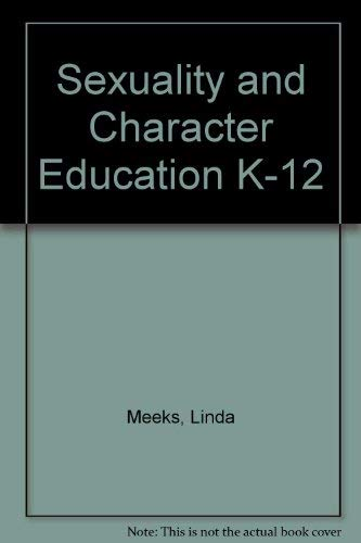 Sexuality and Character Education K-12: Linda Meeks, Philip