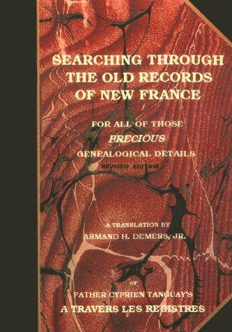 9781582110448: Searching Through the Old Records of New France for all those