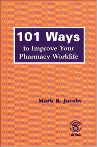 9781582120140: 101 Ways to Improve Your Pharmacy Worklife
