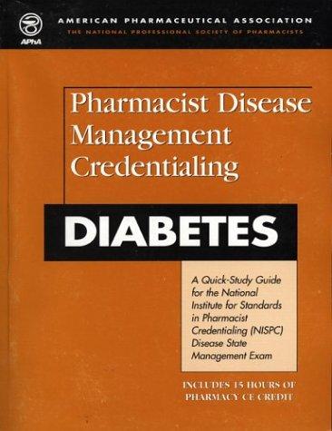Pharmacist Disease Management Credentialing: Diabetes: American Pharmaceutical Association
